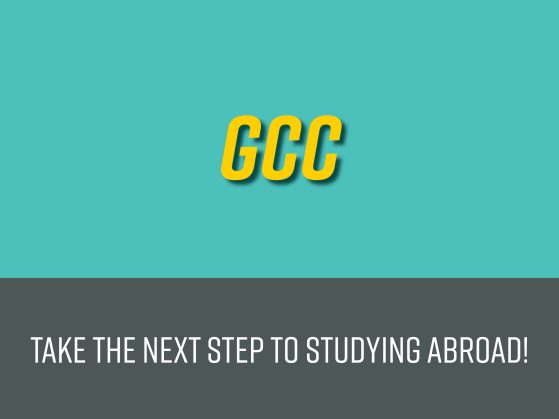 GCCs: Take the next step to studying abroad!
