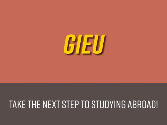 GIEUs: Take the next step to studying abroad!