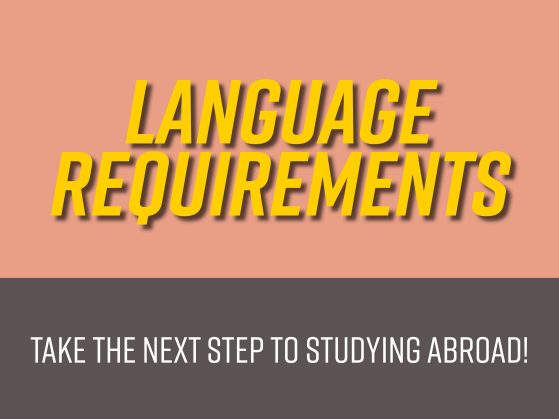 Language Requirements: Take the next step to studying abroad!
