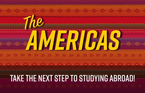 The Americas: Take the next step to studying abroad!