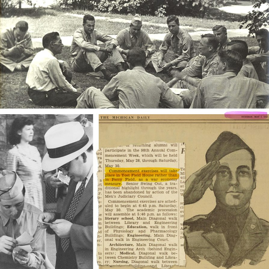 A collage from three different pieces from the Michigan Daily from the early 1940s: there is a picture of soldiers and uniforms sitting on the grass around a professor with their books open. There is a black-and-white sketch of a soldier saluting. One sentence is highlighted in an article about commencement that says: Commencement exercises will take place in Yost Field House rather than in Ferry Field as a war economy measure.