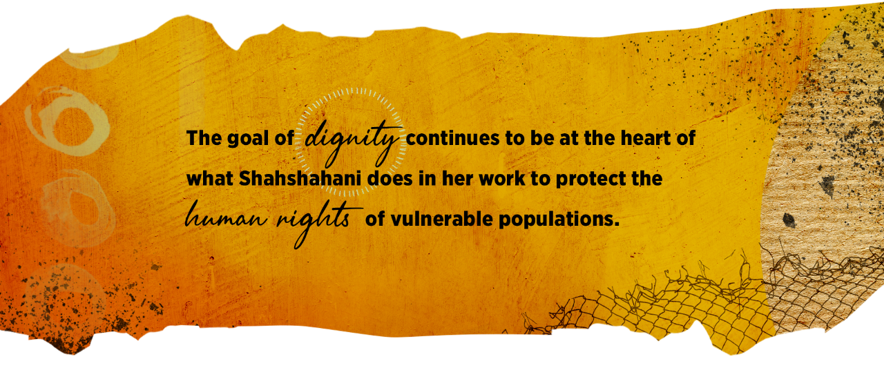 "2.)	An abstract image in shades of yellow and orange, with script that reads:""the goal of dignity continues to be at the heart of what Shahshahani does in her work to protect the human rights of vulnerable populations."""