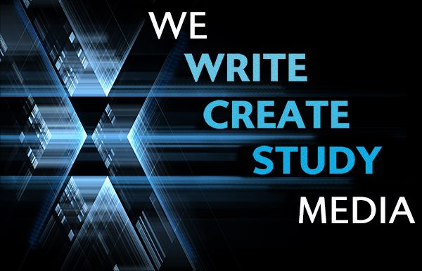We write, create, study media