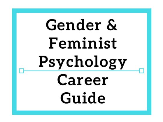 Gender & Feminist Psychology Career Guide