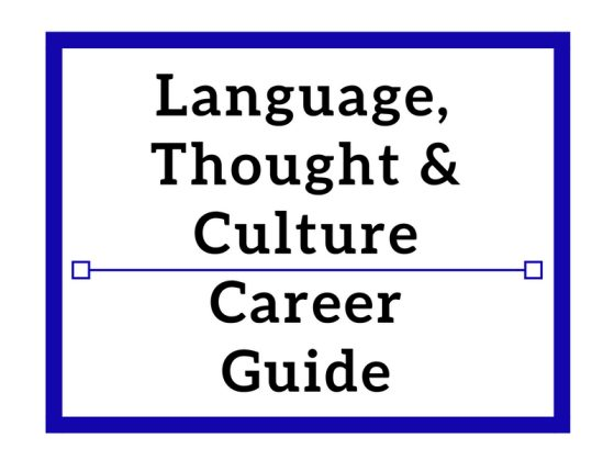Language, Thought & Culture Career Guide