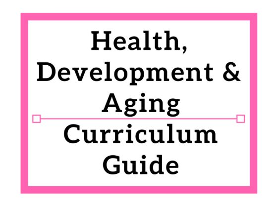 Health, Development & Aging Curriculum Guide
