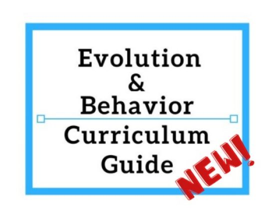 Evolution, Biology, and Behavior Curriculum Guide