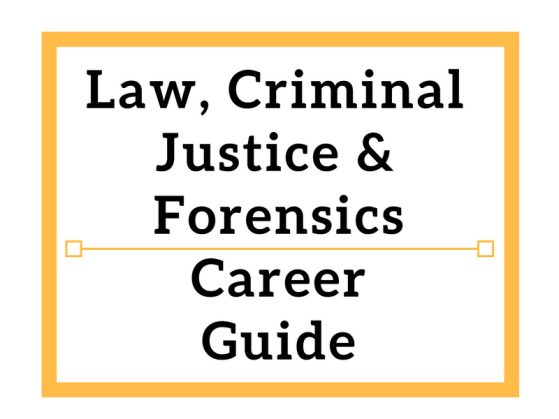 Law, Criminal Justice & Forensics Career Guide