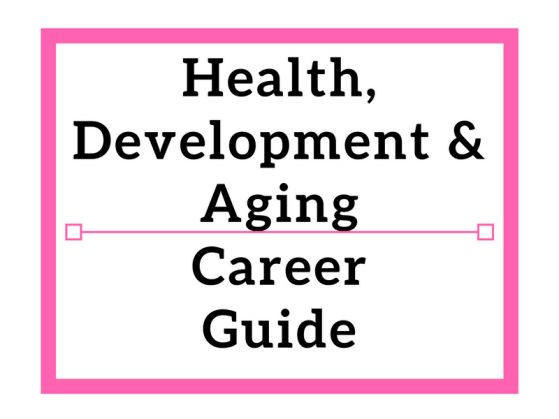 Health, Development & Aging Career Guide