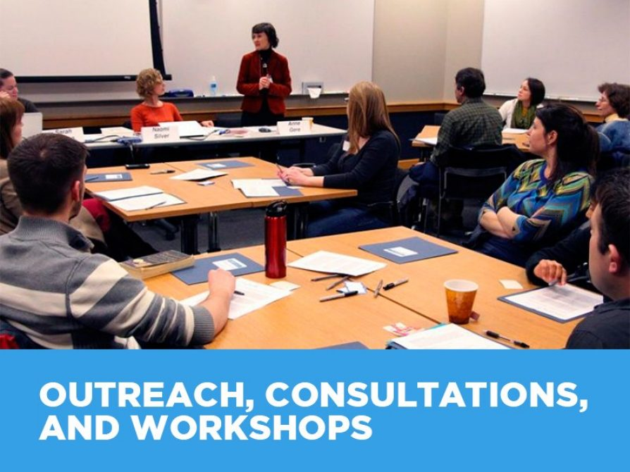 Outreach, Consultations, and Workshops