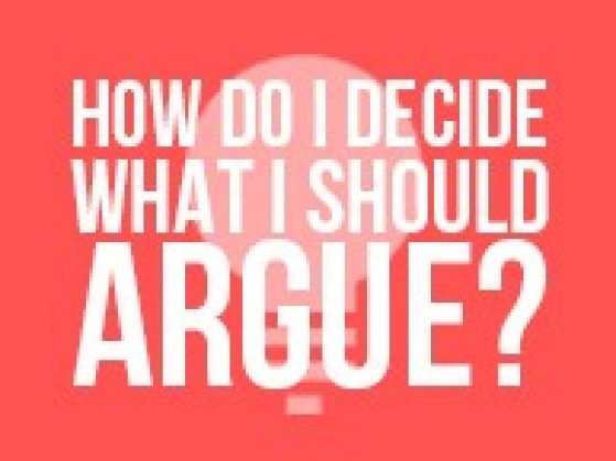 How Do I Decide What I Should Argue?