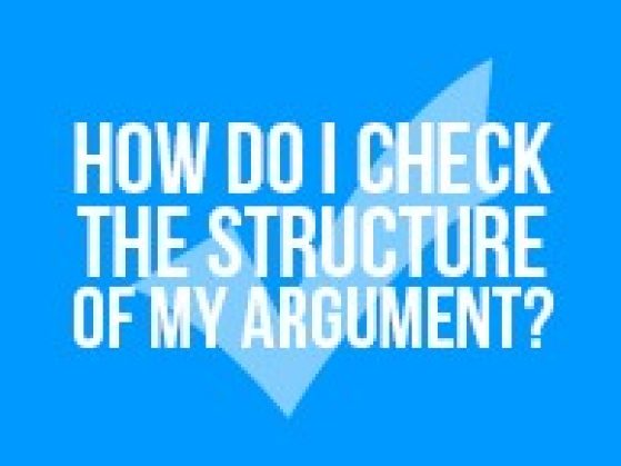 How Do I Check the Structure of My Argument?