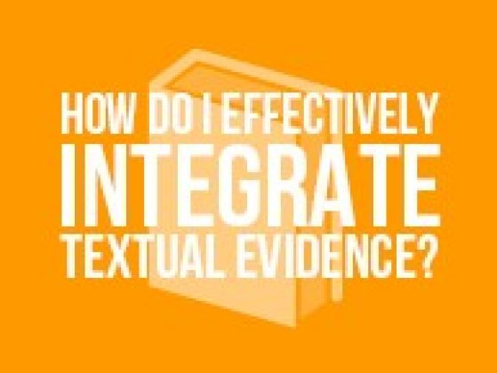 How Do I Effectively Integrate Textual Evidence?