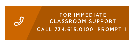 Immediate In-Class Assistance, call 734-615-0100