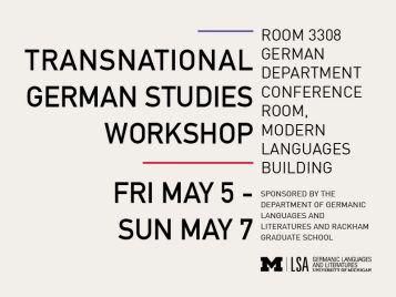 poster for Transnational German Studies Network and Workshop May 5-7, 2017 at U-M