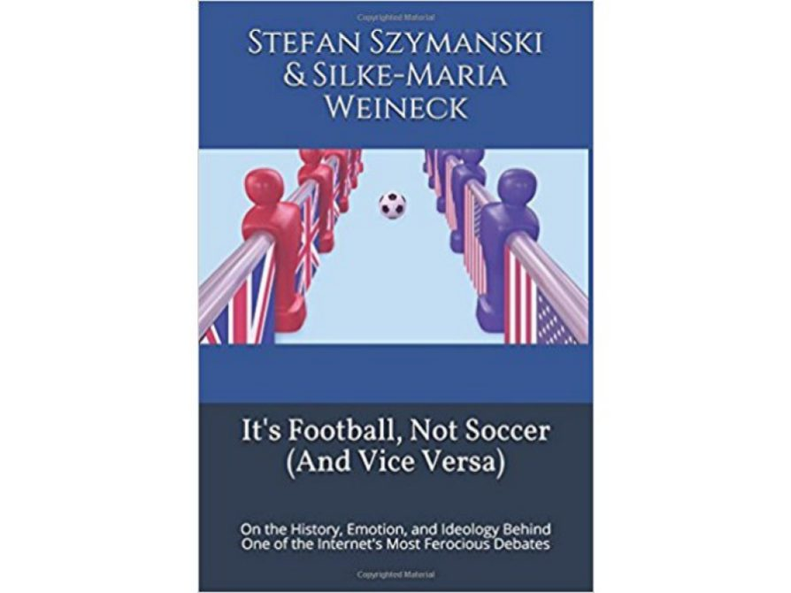 "cover of ""It's Football, Not Soccer (and Vice Versa)"" by Szymanski and Weineck"