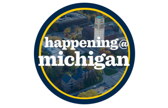 Happening at Michigan: Events Calendar