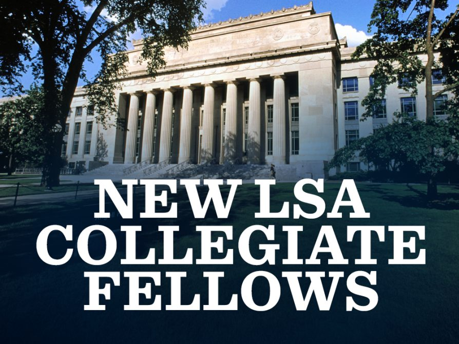 The words New LSA Collegiate Fellows superimposed onto a photograph of Angell Hall