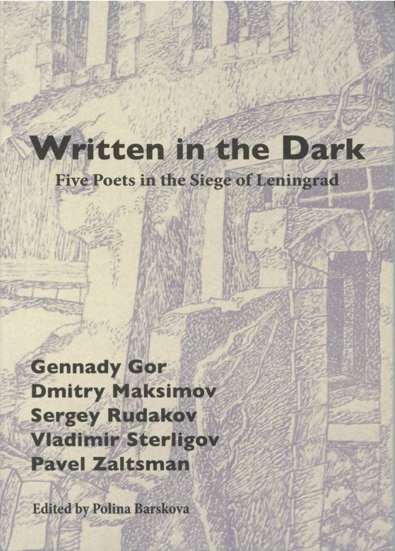 cover of WRITTEN IN THE DARK: FIVE POETS IN THE SIEGE OF LENINGRAD